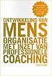 Ontwikkeling van mens en organisatie met inzet van professionele coaching