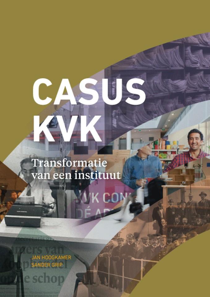 Casus KVK – Transformatie van een instituut