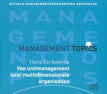 Van unitmanagement naar multidimensionale organisaties volgens Hans Strikwerda (Management Topics)