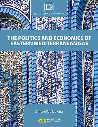 The Politics and Economics of Eastern Mediterranean Gas