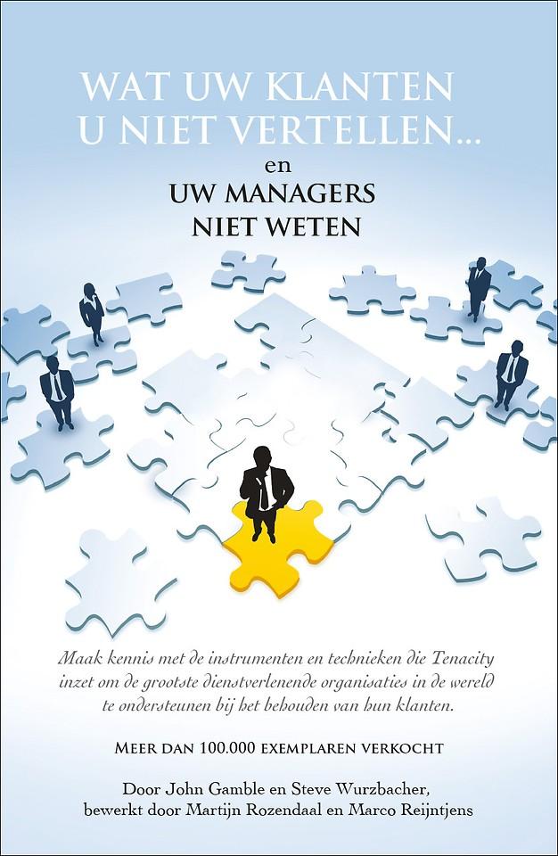 Wat uw klanten u niet vertellen... en uw managers niet weten