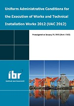 Uniform Administrative Conditions for the Execution of Works and Technical Installation Works 2012