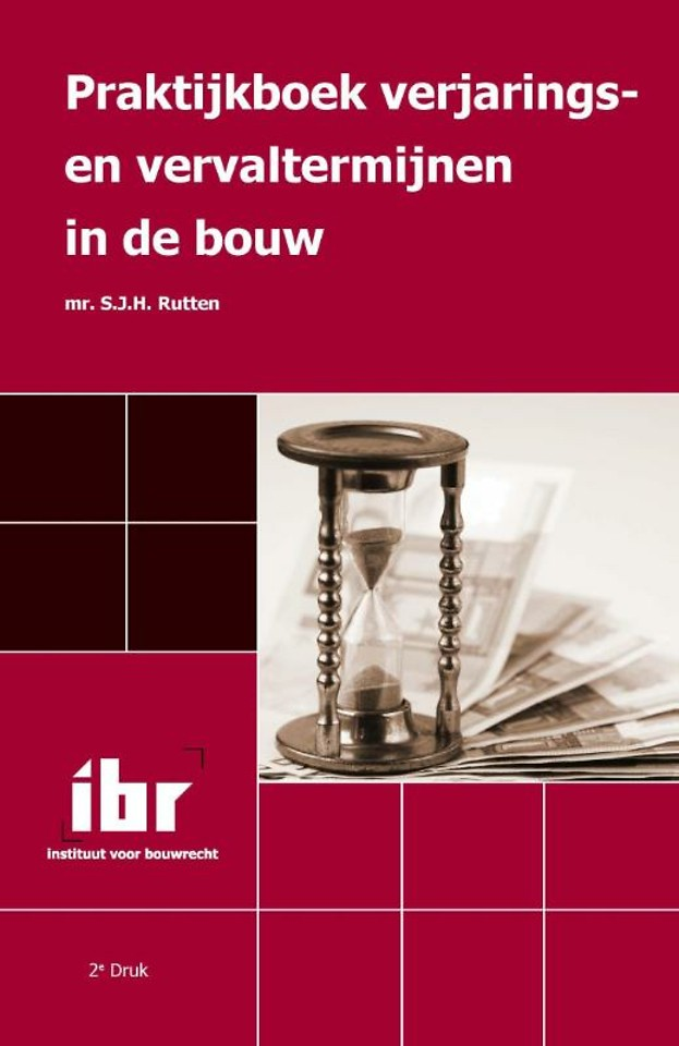 Praktijkboek verjarings- en vervaltermijnen in de bouw