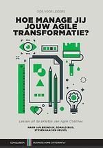Hoe manage jij jouw Agile transformatie?