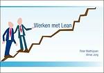 Werken met Lean - Een praktische introductie in Lean management