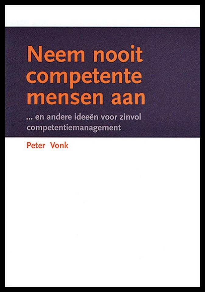 Neem nooit competente mensen aan... en andere ideeën over zinvol competentiemanagement