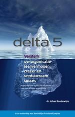 Delta 5: versterk uw organisatieleervermogen, creeer en verduurzaam succes
