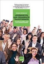 Leidinggeven aan organisatie transformatie