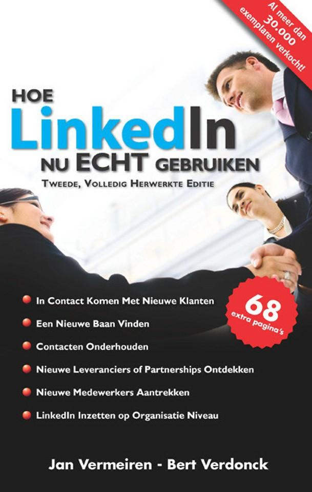 Hoe LinkedIn nu ECHT gebruiken (tweede, volledig herbewerkte editie)