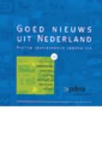 Goed nieuws uit Nederland (1e druk 2007)