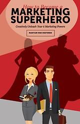 How to become a Marketing Superhero