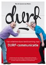 Van onbeheersbare beeldvorming naar DURF-communicatie