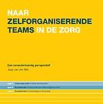 Naar zelforganiserende teams in de zorg