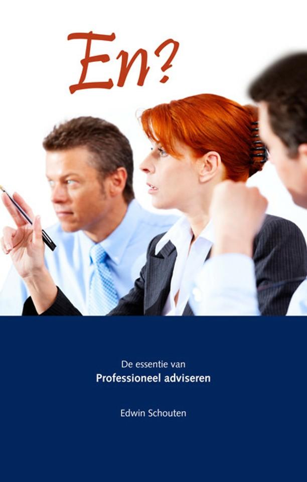 En? - De essentie van professioneel adviseren