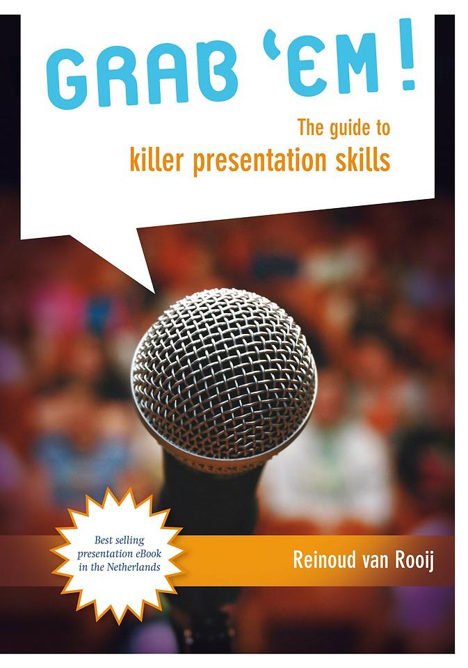 GRAB 'EM The guide to Killer Presentation Skills
