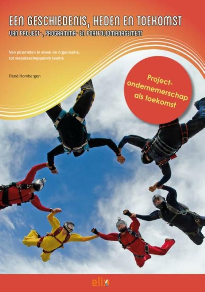 Een geschiedenis, heden en toekomst van project-, programma- en portfoliomanagement