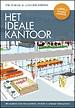 Het ideale kantoor - Het handboek voor een innovatieve, efficiënte en wendbare werkomgeving