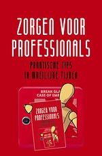 Zorgen voor professionals, praktische tips in moeilijke tijden