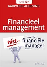 Financieel management voor de niet-financiële manager, deel 1: Jaarverslaggeving