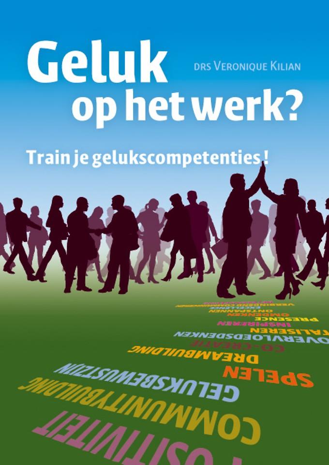 Geluk op het werk? Train je gelukscompetenties!