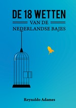 De 18 Wetten van de Nederlandse bajes