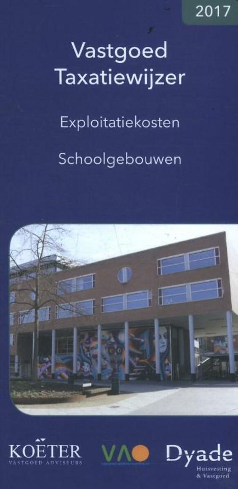 Vastgoed Taxatiewijzer 2017 Exploitatiekosten Schoolgebouwen