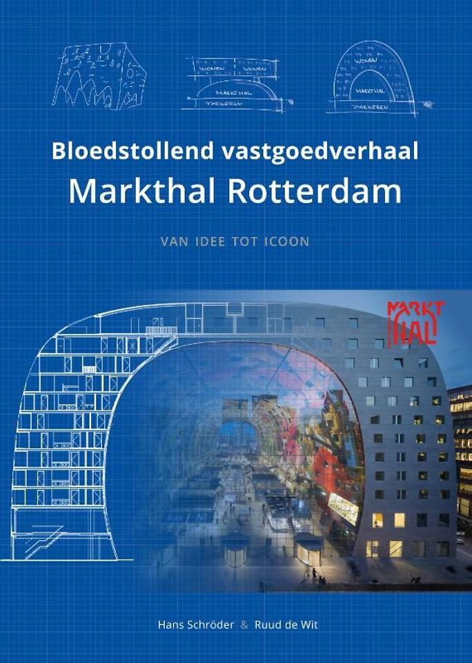 Bloedstollend vastgoedverhaal Markthal Rotterdam