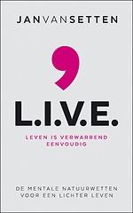 L.I.V.E. - Leven Is Verwarrend Eenvoudig