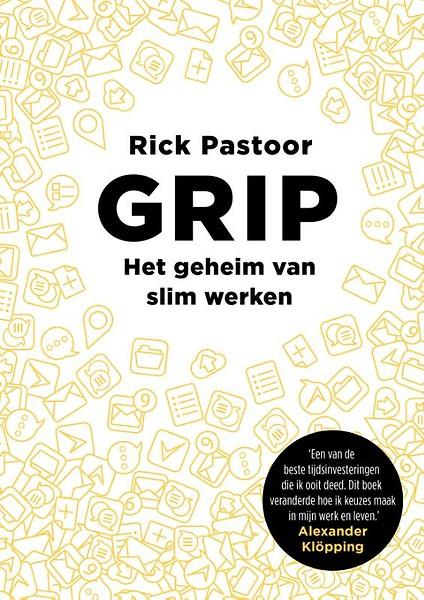 GRIP - Het geheim van slim werken door Rick Pastoor (Boek ...