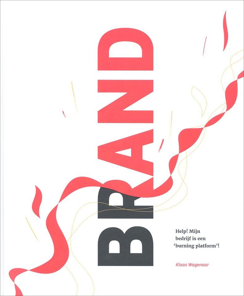 BRAND - Help! Mijn bedrijf is een 'burning platform'!