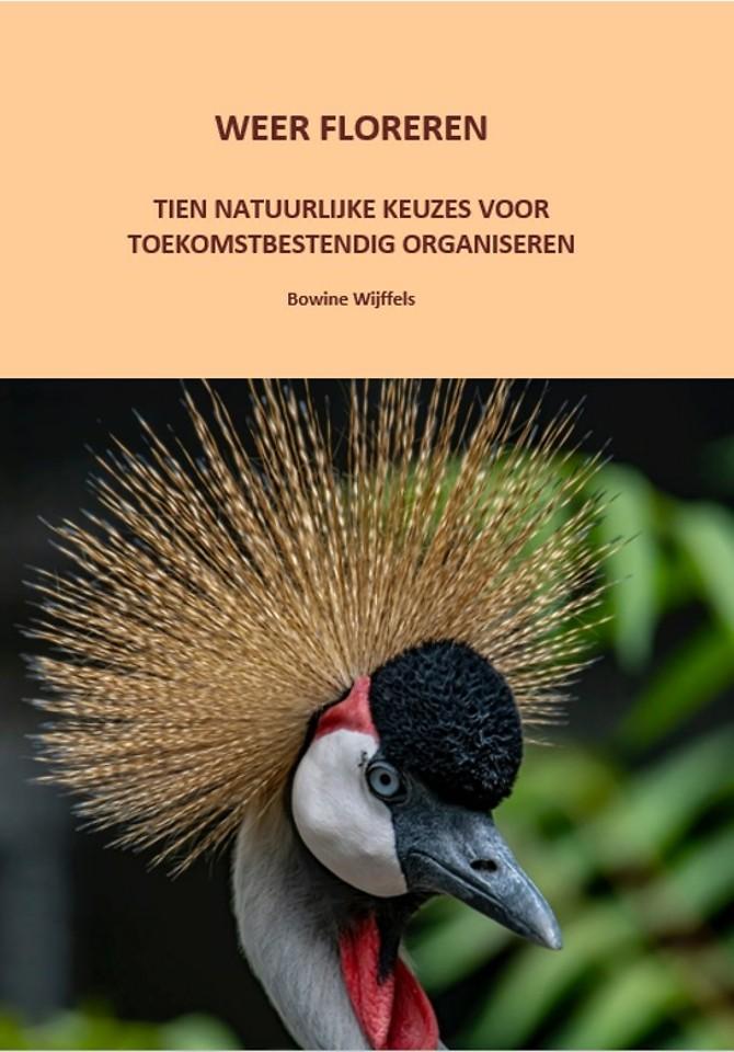Weer Floreren - Tien natuurlijke keuzes voor toekomstbestendig organiseren