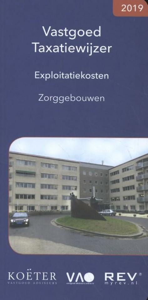 Vastgoed Taxatiewijzer Exploitatiekosten Zorggebouwen 2019