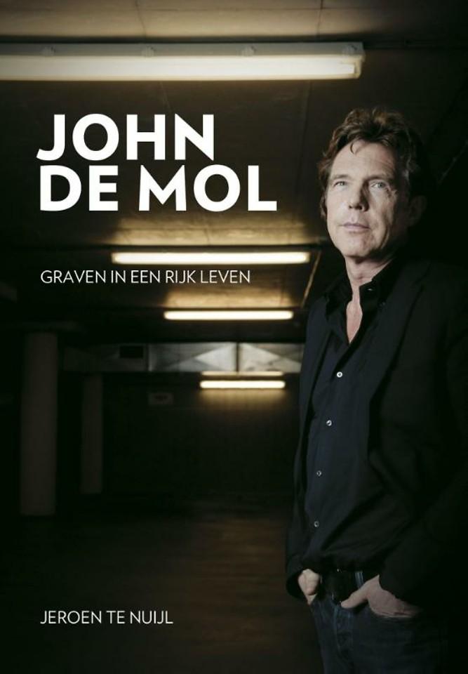 John de Mol - Graven in een rijk leven