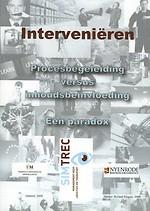 Interveniëren: Procesbegeleiding versus inhoudsbeïnvloeding, een paradox