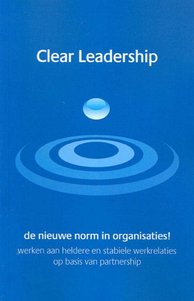 Clear Leadership: De nieuwe norm in organisaties!
