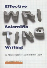 Effective Scientific Writing - An Advanced Learner's Guide for Better English