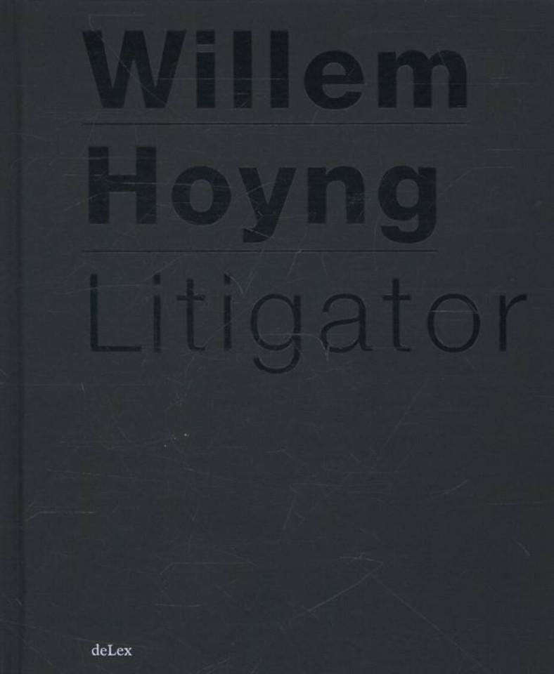 Hoyng-bundel; Liber amicorum Willem Hoyng Litigator