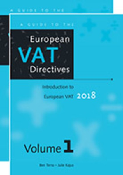 A Guide to the European VAT Directives 2018 (vol  1+2) (Engels)