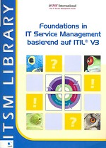 Foundations in IT Service Management basierend auf ITIL V3 (Duitse editie)