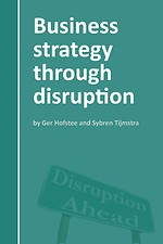 Business strategy through disruption