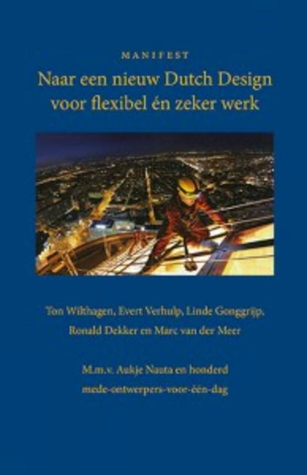 Naar een nieuw Dutch Design voor flexibel én zeker werk