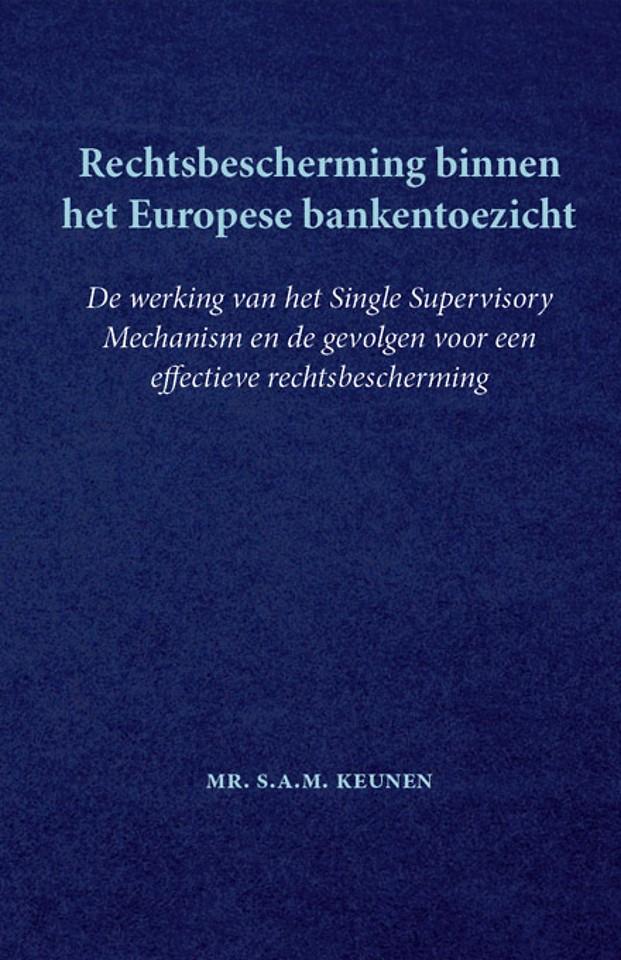 Rechtsbescherming binnen het Europese bankentoezicht