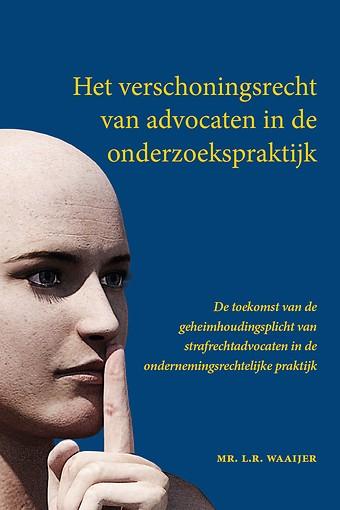Het verschoningsrecht van advocaten in de onderzoekspraktijk