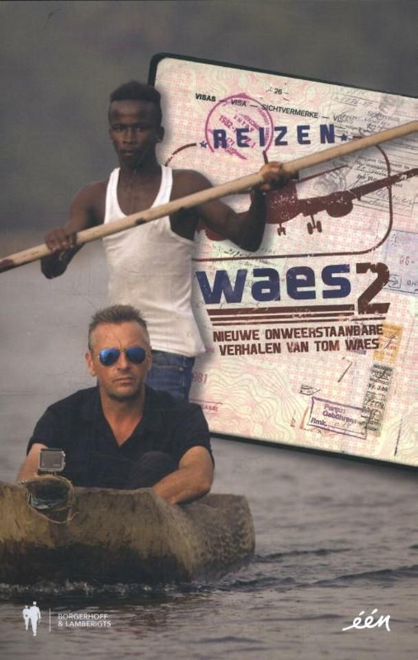 Nieuwe onweerstaanbare verhalen van Tom Waes