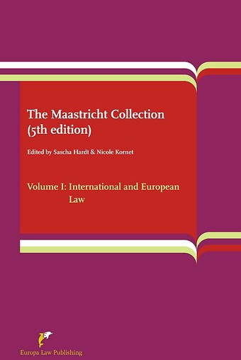 The Maastricht Collection (5th edition) Volume I: International and European Law