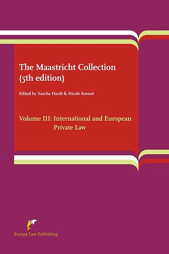 The Maastricht Collection (5th edition) Volume III: International and European Private Law