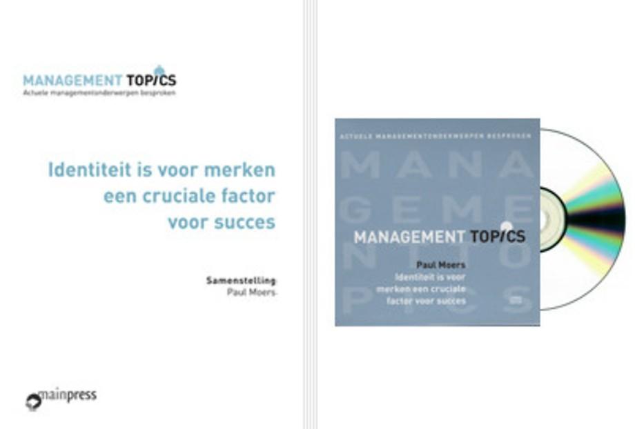 Paul Moers over identiteit als cruciale factor voor succes voor merken (audio-cd + magazine) (Management Topics)