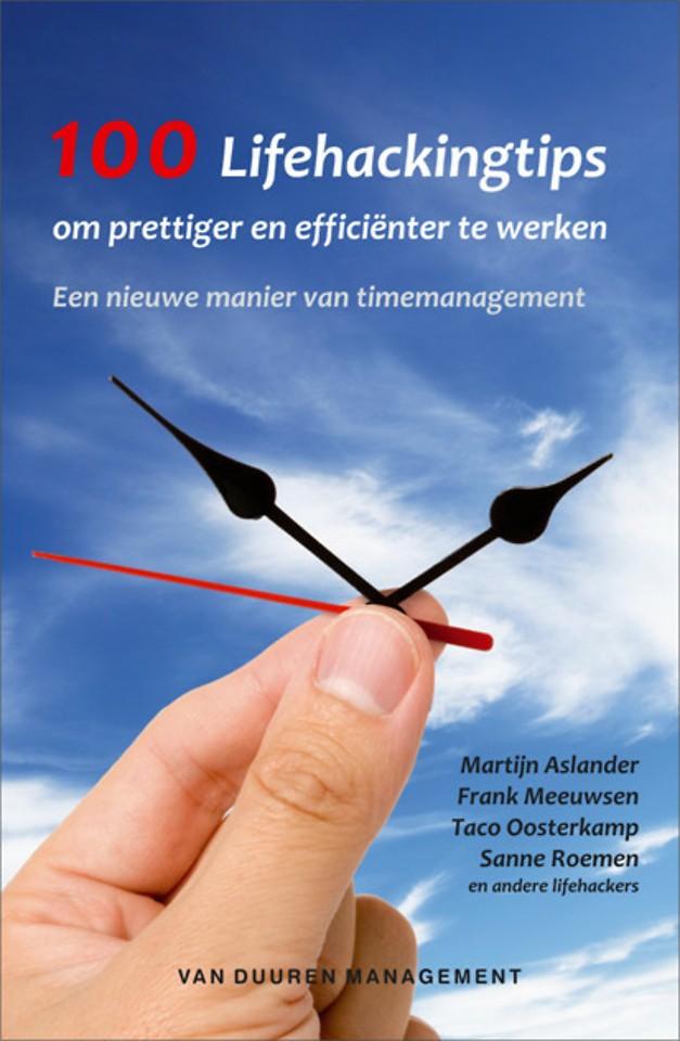 100 Lifehackingtips om prettiger en efficienter te werken (1e druk 2008)