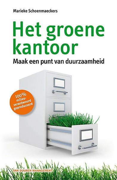 Het groene kantoor maak een punt van duurzaamheid door marieke schoenmaeckers boek - Decoreren van een professioneel kantoor ...