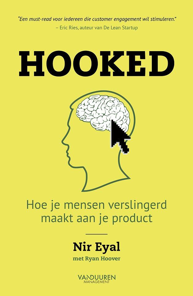 Hooked - Hoe je mensen verslingerd maakt aan je product